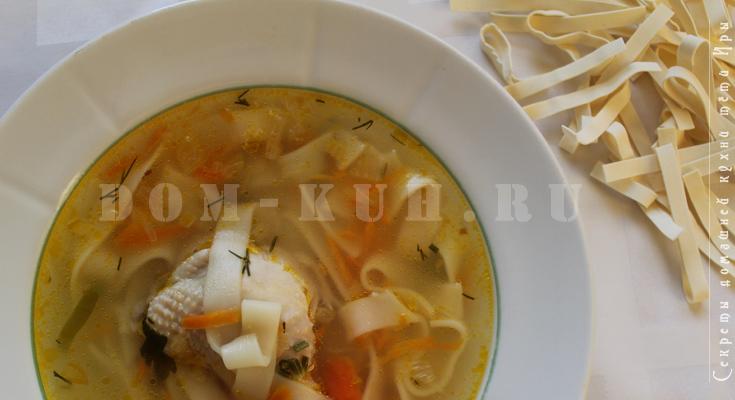 наваристый куриный суп с домашней лапшой пошаговый рецепт